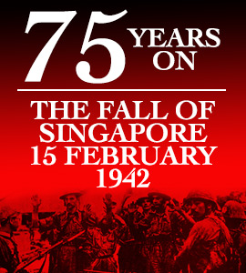 75 Years On - The Fall of Singapore 15 February 1942