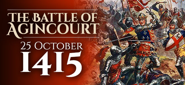 The Battle of Agincourt - 25 October 1415