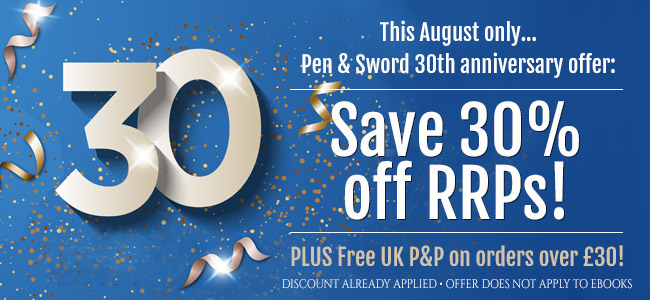Pen & Sword 30th anniversary offer