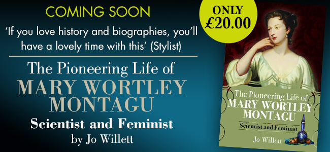 Coming soon: The Pioneering Life of Mary Wortley Montagu