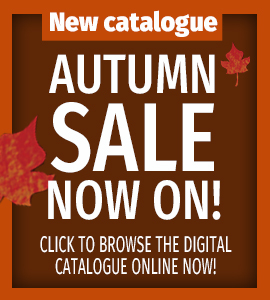 New catalogue - Autumn sale now on! Click to browse the digital catalogue online now