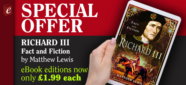 £1.99 eBook offer: Richard III – Fact and Fiction