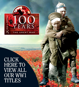 The Great War 100 Years - Click here to view all our WW1 titles