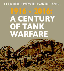 1916-2016: A century of tank warfare. Click here to view titles about tanks.