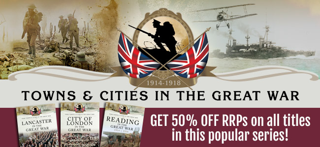 Half price offer: Towns and Cities in the Great War