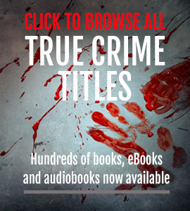 Click to browse all True Crime titles - Hundreds of books, eBooks and audiobooks now available