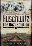 Auschwitz – The Nazi Solution