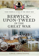 Berwick-upon-Tweed in the Great War