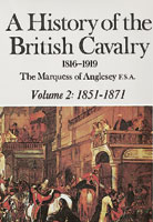 A History Of The British Cavalry 1816-1919 Volume 2: 1851-1871