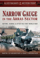 Allied Railways of the Western Front - Narrow Gauge in the Arras Sector