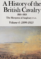 A History Of The British Cavalry 1816-1919 Volume 4: 1899-1913