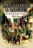 Landlords and Rogues in and Around Yorks Old Inns