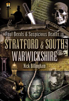 Foul Deeds and Suspicious death in Stratford and South Warwickshire