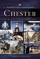 The Wharncliffe Companion to Chester