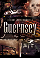 Foul Deeds and Suspicious death in Guernsey