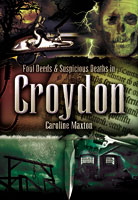 Foul Deeds and Suspicious death in Croydon