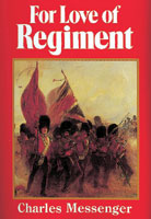For Love Of Regiment Volume One 1660-1914
