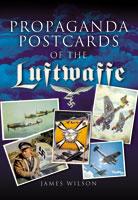 Propaganda Postcards of the Luftwaffe