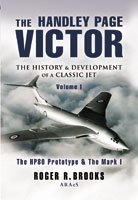 The Handley Page Victor - Volume 1