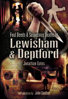 Foul Deeds and Suspicious Deaths in Lewisham and Deptford
