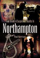 Foul Deeds and Suspicious Deaths Around Northampton