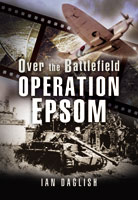 Operation EPSOM - Over the Battlefield