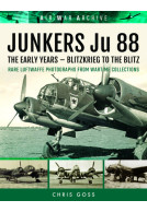 JUNKERS Ju 88: The Early Years – Blitzkrieg to the Blitz