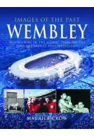 Images of the Past: Wembley
