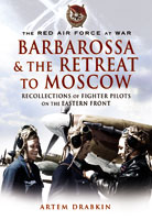 The Red Air Force at War Barbarossa and the Retreat to Moscow