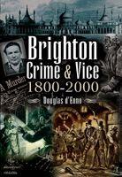 Brighton Crime and Vice