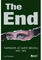 The End - Napoleon at Saint Helena 1815-1821