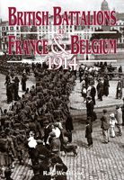 British Battalions In France And Belgium 1914