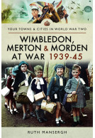 Wimbledon, Merton & Morden at War 1939–45