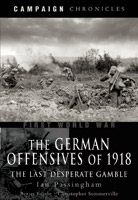 The German Offensives of 1918