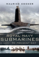 Royal Naval Submarines 1901 -The Present Day