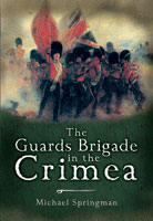 The Guards Brigade in the Crimea