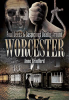 Foul Deeds and Suspicious Deaths in Worcester