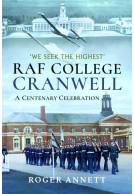RAF College, Cranwell: A Centenary Celebration