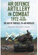 Air Defence Artillery in Combat, 1972–2018