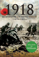 1918: Last Battles of WW1 & the Armistice