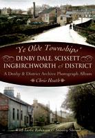 Ye Olde Townships Denby Dale, Scissett, Ingbirchworth & District