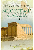 Roman Conquests: Mesopotamia & Arabia