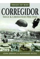 Corregidor: Siege and Liberation, 1941–1945