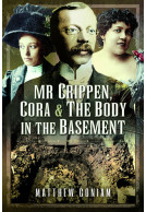 Mr Crippen, Cora and the Body in the Basement