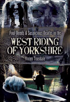 Foul Deeds and Suspicious Deaths in the West Riding of Yorkshire