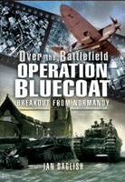 Operation Bluecoat-Over the Battlefield