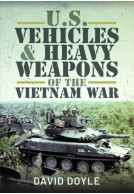 U.S. Vehicles and Heavy Weapons of the Vietnam War
