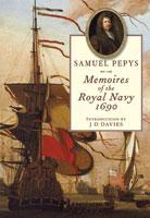 Samuel Pepys: Memoires of the Royal Navy 1690