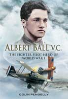 Albert Ball VC: The Fighter Pilot Hero of World War 1