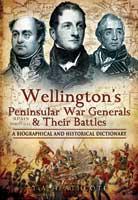 Wellington's Peninsular War Generals and their Battles